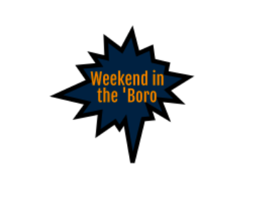 Weekend in the 'Boro 8/27-8/29